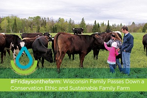 #Fridaysonthefarm: Wisconsin Family Passes Down a Conservation Ethic Web Thumb